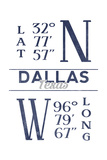 Dallas, Texas - Latitude and Longitude (Blue) Prints by  Lantern Press