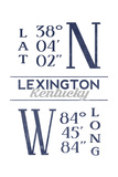 Lexington, Kentucky - Latitude and Longitude (Blue) Posters by  Lantern Press