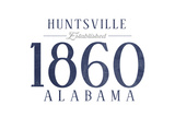 Huntsville, Alabama - Established Date (Blue) Posters by  Lantern Press