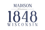 Madison, Wisconsin - Established Date (Blue) Print by  Lantern Press