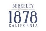 Berkeley, California - Established Date (Blue) Prints by  Lantern Press