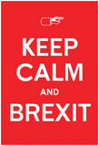 Keep Calm & BREXIT (Raging Red) Posters