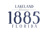 Lakeland, Florida - Established Date (Blue) Art by  Lantern Press