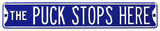 The Puck Stops Here Steel Street Sign - Blue/White Wall Sign