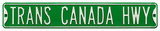 Trans Canada Hwy Steel Street Sign Wall Sign