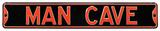 Man Cave Steel Street Sign - Black/Orange Wall Sign