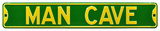 Man Cave Steel Street Sign - Green/Yellow Wall Sign