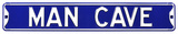 Man Cave Steel Street Sign - Blue/White Wall Sign