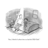 """Son, I think it's about time we had the TED Talk."" - New Yorker Cartoon Premium Giclee Print by Jason Adam Katzenstein"