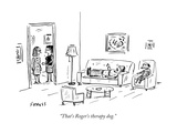 """That's Roger's therapy dog."" - New Yorker Cartoon Premium Giclee Print by David Sipress"