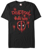 Deadpool- Was Here T-Shirt