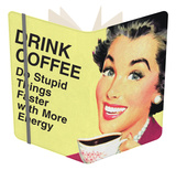 Drink Coffee Do Stupid Things With More Energy Funny Poster Notebook