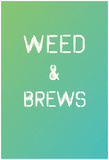 Weed & Brews Emerald Pearl Print