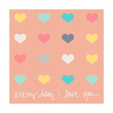 Everyday I Love You on Pink Poster by Shelley Lake