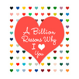 Billion Reasons Posters by Shelley Lake