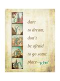 Dare to Dream Prints by Emily Navas