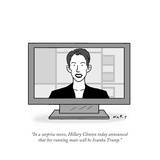 """In a surprise move, Hillary Clinton today announced that her running mate..."" - Cartoon Regular Giclee Print by Kim Warp"