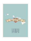 Hawaii State Map, Home Sweet Home Prints by Lila Fe