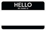 Hello My Name Is...(Black) Print