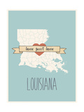 Louisiana State Map, Home Sweet Home Posters by Lila Fe