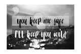 I'll Keep You Wild Prints by Lila Fe