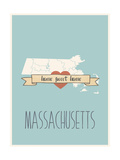 Massachusetts State Map, Home Sweet Home Posters by Lila Fe