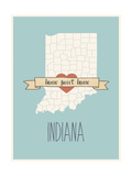 Indiana State Map, Home Sweet Home Posters by Lila Fe