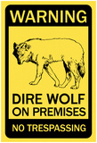 Warning Dire Wolf on Premises (Black) Print