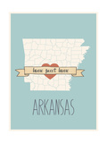 Arkansas State Map, Home Sweet Home Poster by Lila Fe