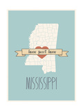 Mississippi State Map, Home Sweet Home Prints by Lila Fe