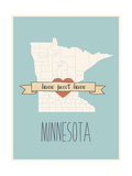 Minnesota State Map, Home Sweet Home Poster by Lila Fe
