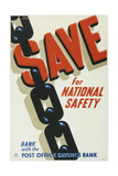 Save for National Safety, Bank with the Post Office Savings Bank Posters by Frank Newbould