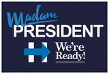 Madam President We Are Ready! Photo