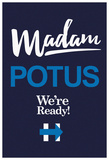 Madam Potus We Are Ready (Navy Banner) Posters