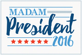 Madam President 2016 White Banner Photo
