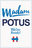 Madam Potus WeRe Ready White Banner Prints