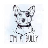 Illustration of Bull Terrier with Funny Slogan. Stampe di Katja Gerasimova