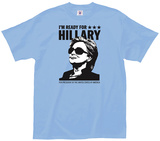 I'm Ready for Hillary T-shirts