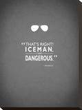 Top Gun I Am Dangerous Stretched Canvas Print by Mark Rogan