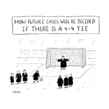 TITLE: How Future Cases Will Be Decided If There Is a 4-4 TIe Judges play ... - New Yorker Cartoon Premium Giclee Print by David Sipress
