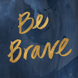 Brave Yourself II Posters by Nola James