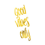 Good Vibes Only Quote Gold Faux Foil Motivational Quotes Prints by  silverspiralarts