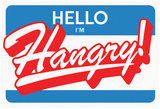 Hello, I'm HANGRY! Red Label Posters