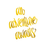 An Adventure Awaits Quote Gold Faux Foil Metallic Quotes Prints by  silverspiralarts