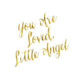 You are Loved Little Angel Gold Faux Foil Metallic Glitter Quote Posters by  silverspiralarts