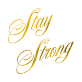 Stay Strong Quote Gold Faux Foil Metallic Quotes Prints by  silverspiralarts