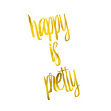 Happy is Pretty Gold Faux Foil Metallic Glitter Quote Isolated O Posters by  silverspiralarts