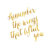 Remember the Wings that Lifted You Gold Faux Foil Metallic Glitt Prints by  silverspiralarts