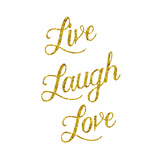 Live Laugh Love Gold Faux Foil Glittery Metallic Quote Isolated Posters by  silverspiralarts