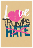 Love Trumps Hate (Vintage Brown) Prints